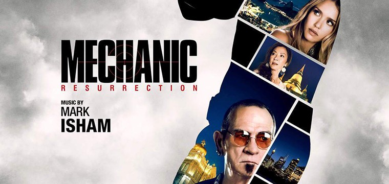 Mark Isham regresa a la banda sonora de Mechanic Resurrection