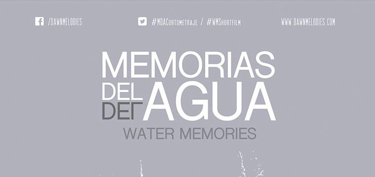 Primer vistazo a Memorias del agua (Water Memories) de Tony Navarro y Anaís Medina