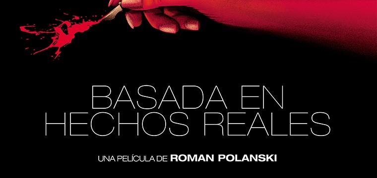 Póster de lo próximo de Polanski, Basada en hechos reales